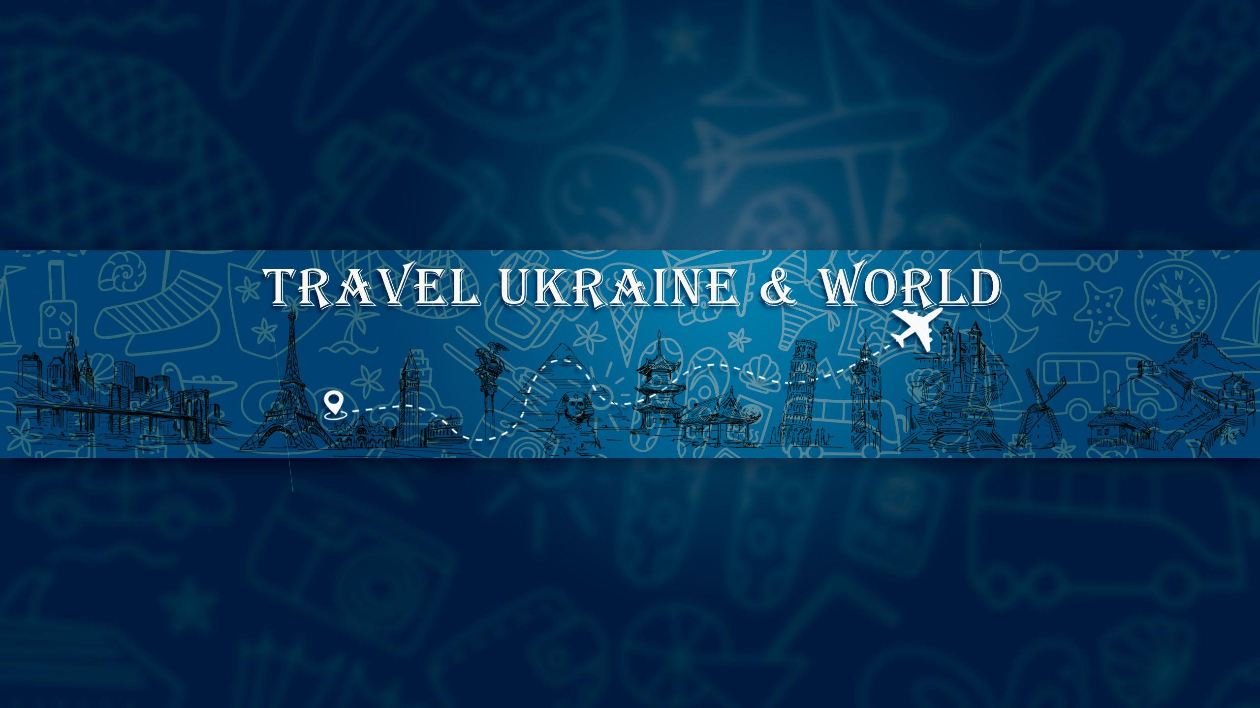 Travel Ukraine & World